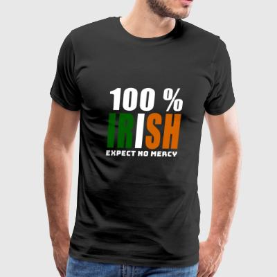 100 % IRISH - EXPECT NO MERCY - Men's Premium T-Shirt