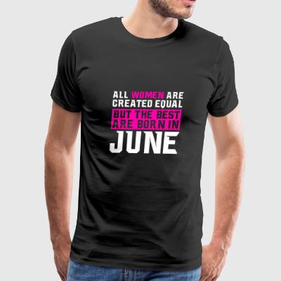 June Women T-Shirt Present Gift Birthday Mom - Men's Premium T-Shirt