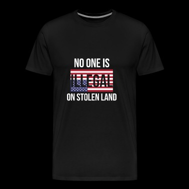 No One Is Illegal On a Stolen Land - Men's Premium T-Shirt