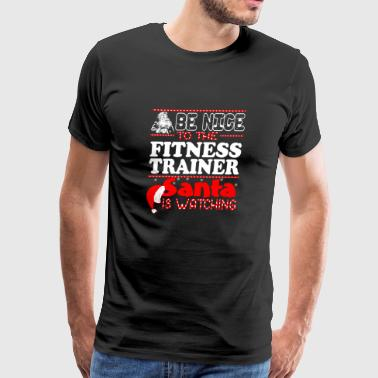 Be Nice To Fitness Trainer Santa Watching - Men's Premium T-Shirt