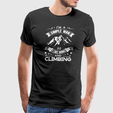 Simple man who like boobs and climbing - Men's Premium T-Shirt