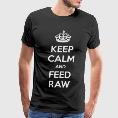 Keep Calm and Feed Raw - Men's Premium T-Shirt