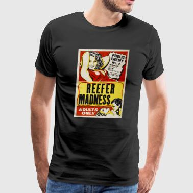 Reefer Madness - Weed is Public Enemy #1 - Men's Premium T-Shirt
