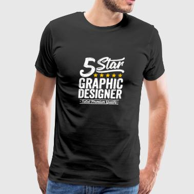 Best Graphic Designer Gift 5 Star Job Workmate - Men's Premium T-Shirt