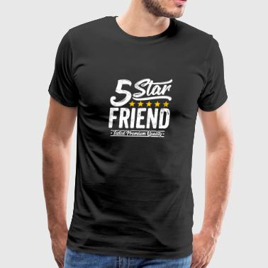 Friend Gift 5 Star Best Family Funny Shirt - Men's Premium T-Shirt
