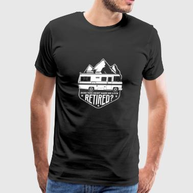 Does This Shirt Make Me Look Retired RV Travel - Men's Premium T-Shirt