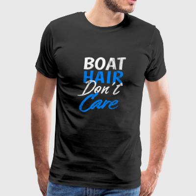 Shirt for Boating - Boat Hair don't care - Men's Premium T-Shirt