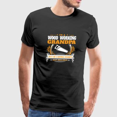 Wood Working Grandpa Shirt Gift Idea - Men's Premium T-Shirt