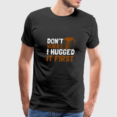 Dont worry i hugged it first - Gift for Lumberjack - Men's Premium T-Shirt