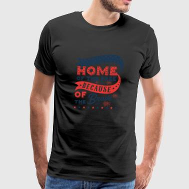 Home of the free because of the brave America - Men's Premium T-Shirt