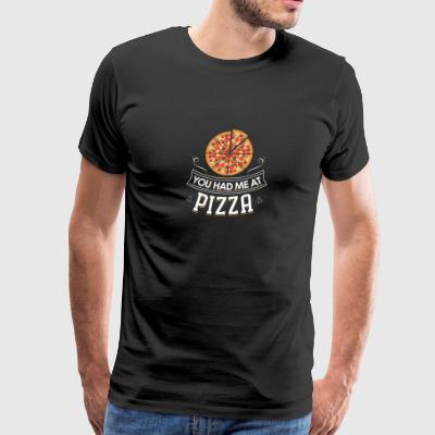 You Had Me At Pizza - Funny Food Quote - Men's Premium T-Shirt