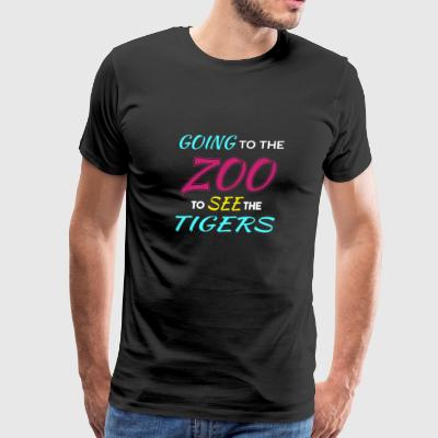 Going to the Zoo to See the Tigers - Men's Premium T-Shirt