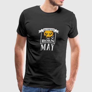 Birthday and Gift Halloqueens are Born in May - Men's Premium T-Shirt