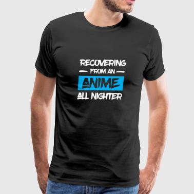 Recovering From An Anime All Nighter - Men's Premium T-Shirt
