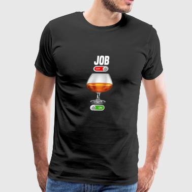 JOB OFF brandy drink ON gift - Men's Premium T-Shirt