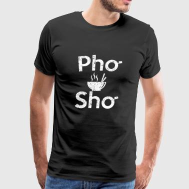 Pho Sho Soup - Men's Premium T-Shirt