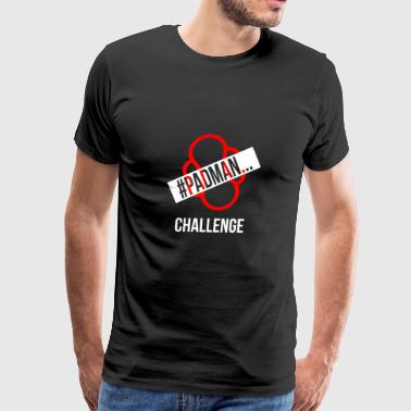 PadMan Challenge Shirts BY WearYourPassion - Men's Premium T-Shirt