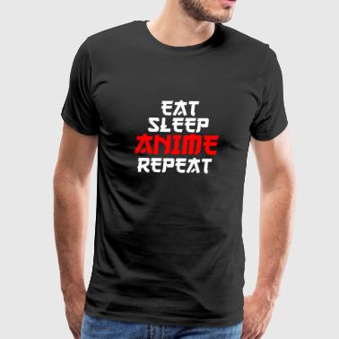 Eat Sleep Anime Repeat cool funny gift birthday - Men's Premium T-Shirt