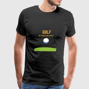 GOLF MY SECRET LOVE AFFAIR - Men's Premium T-Shirt