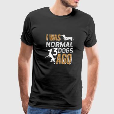 WAS NORMAL 3 DOGS AGO - Men's Premium T-Shirt