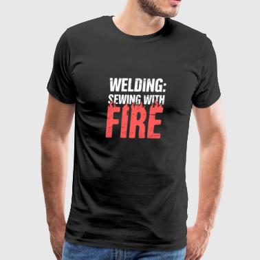 Sewing With Fire - Design For Welders - Men's Premium T-Shirt