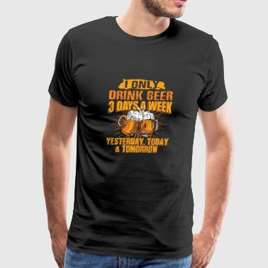 Drink Beer 3 Days a Week T-shirt - Men's Premium T-Shirt