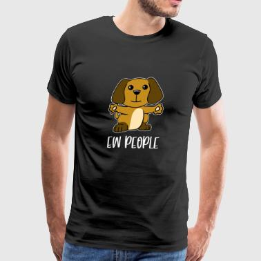 Ew People Cute Dog Funny Introvert Anti-Social - Men's Premium T-Shirt