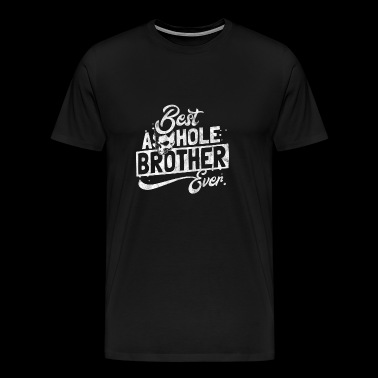 Gift for best asshole brother - Men's Premium T-Shirt