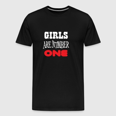 GIRLS ARE NUMBER ONE - Men's Premium T-Shirt