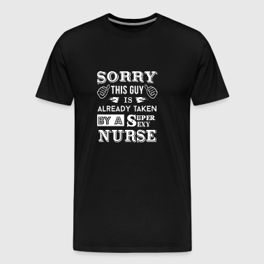 This Guy Taken By A Sexy Nurse Tshirt - Men's Premium T-Shirt