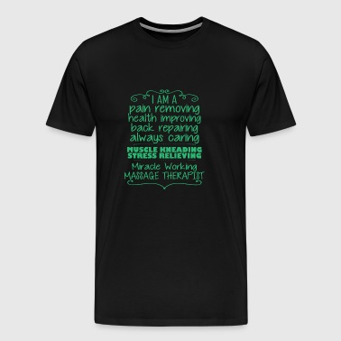 I Am A Massage Therapist - Men's Premium T-Shirt