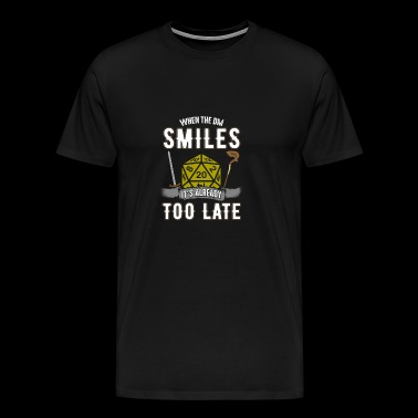 When the DM Smiles, It's Already Too Late - Men's Premium T-Shirt