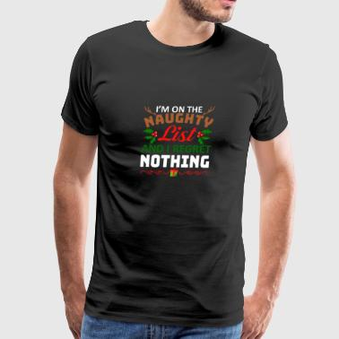 Im Naughty List Regret Nothing Christmas - Men's Premium T-Shirt