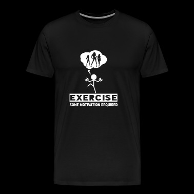 Exercise - Some Motivation Required Shirt - Gift - Men's Premium T-Shirt