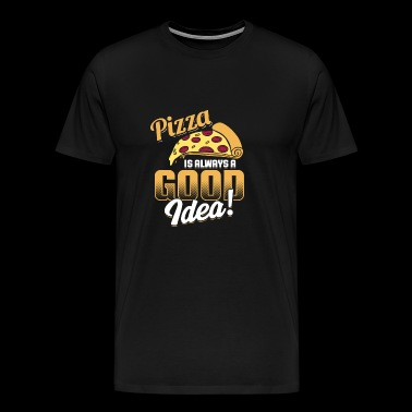 Pizza Good Idea - Pizza lover - Men's Premium T-Shirt