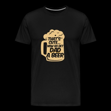 Beer Gift - Shirt - Dad - Men's Premium T-Shirt