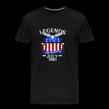 Legends Are Born In July 1981 - Men's Premium T-Shirt