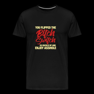 Bitch Switch - Gift Shirt - Men's Premium T-Shirt