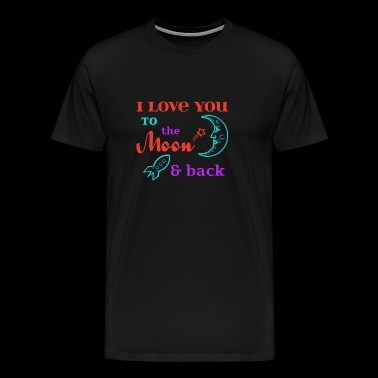 I Love You To The Moon & Back - Men's Premium T-Shirt