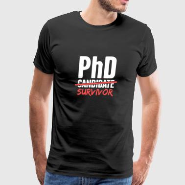 PhD Candidate Survivor - Men's Premium T-Shirt