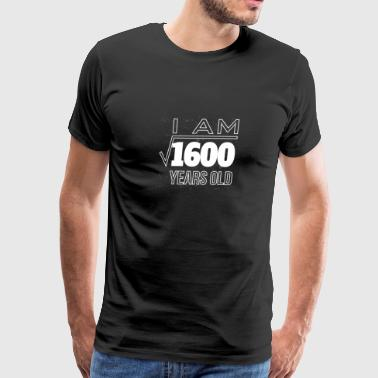 I Am 1600 Years Old Square Root 40 Years Old Shir - Men's Premium T-Shirt