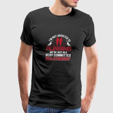 Not Addicted Running We In A Very Committed Rela - Men's Premium T-Shirt