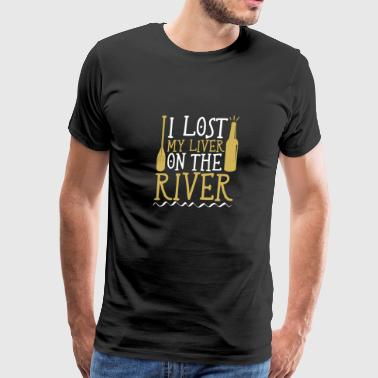 Canoe Funny Drinking I Lost My Liver On River - Men's Premium T-Shirt