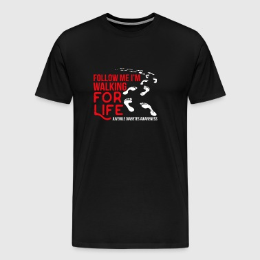 Follow Me Walking for Life - Men's Premium T-Shirt