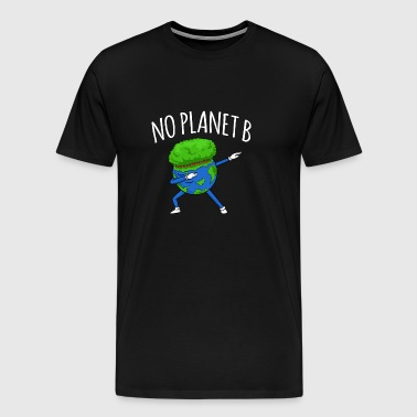 No Planet B - Earth Day - Men's Premium T-Shirt