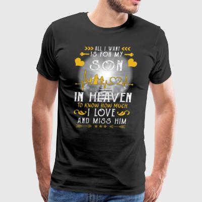 All I want is for my son in heaven - Men's Premium T-Shirt