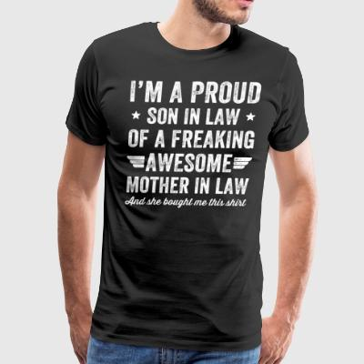 I'm a proud son in law of a freaking awesome mothe - Men's Premium T-Shirt