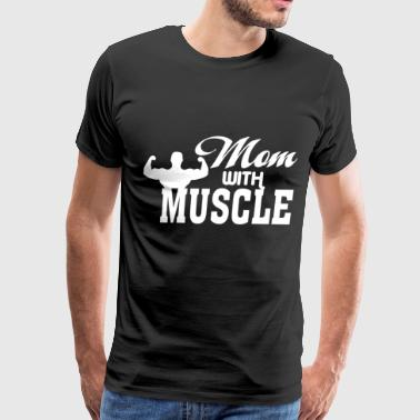 Mom With Muscle T Shirt - Men's Premium T-Shirt
