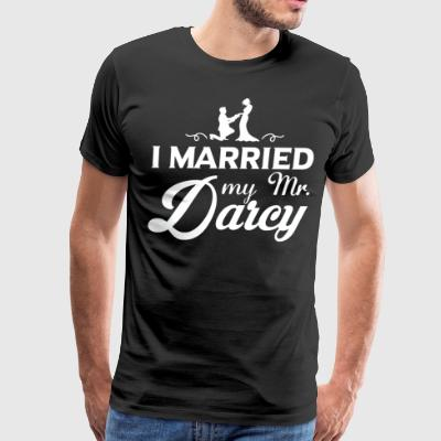 I Married My Mr.Darcy T Shirt - Men's Premium T-Shirt