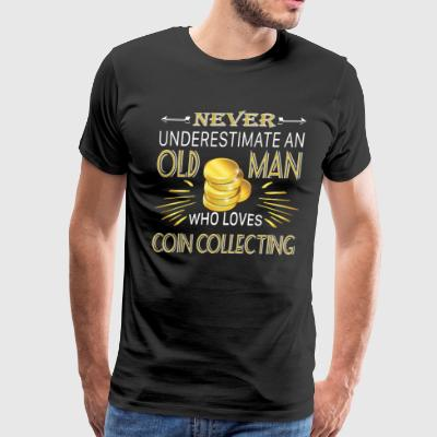 Old Man Who Loves Coin Collecting T Shirt - Men's Premium T-Shirt